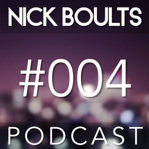 Nick Boults Podcast #004