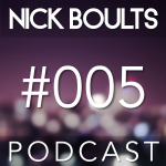 Nick Boults Podcast #005