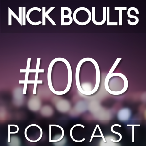 Nick Boults Podcast #006