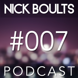 Nick Boults Podcast #007