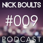 Nick Boults Podcast #009