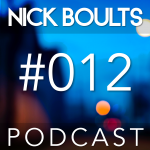 Nick Boults Podcast #012