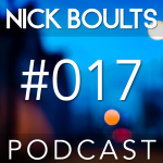Nick Boults Podcast #017