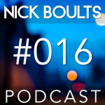 Nick Boults Podcast #016