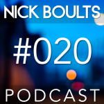 Nick Boults Podcast #020